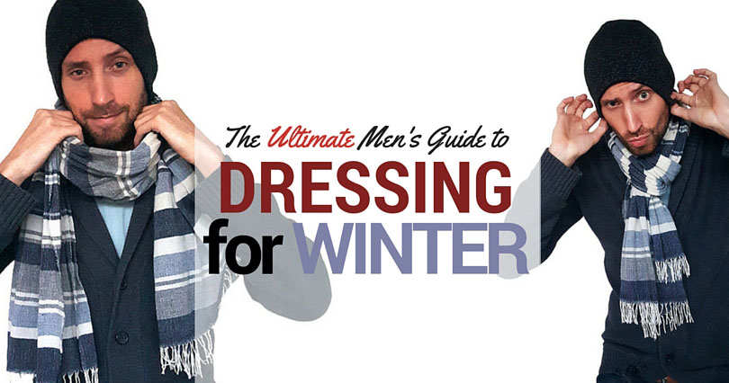 The ultimate men's guide to dressing for winter