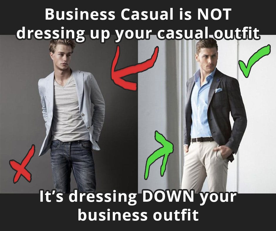 Business casual is not dressing up a casual outfit; it's dressing down a business outfit