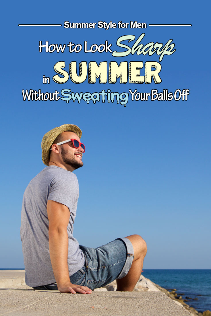 how to dress for summer men's guide