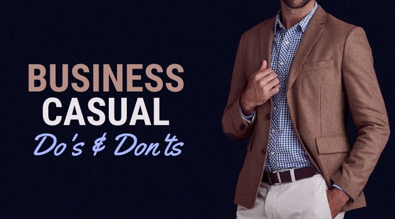 Business casual do's and don'ts