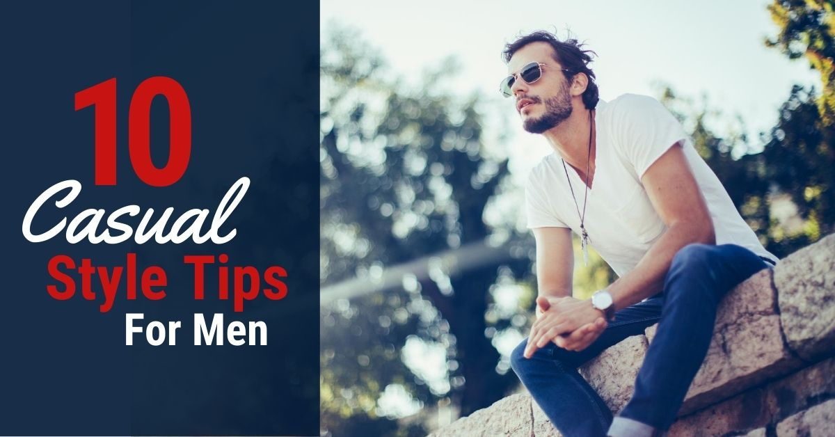 Casual Style Tips for Men