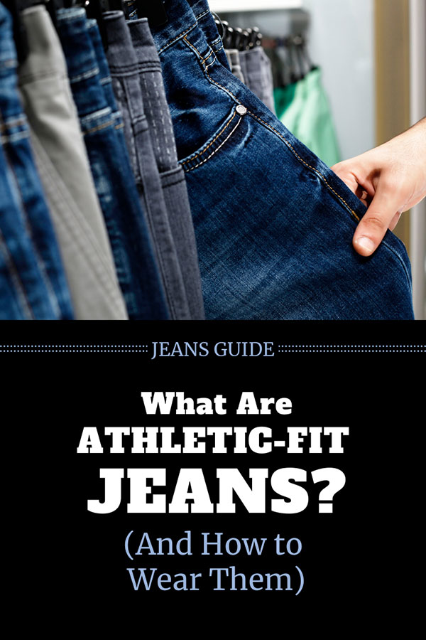 Athletic fit jeans guide