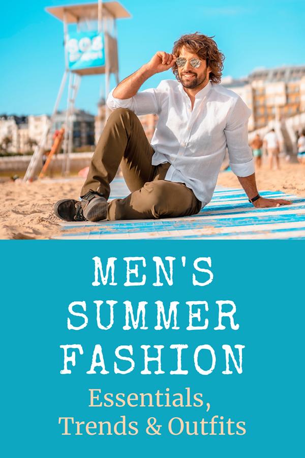 Men;'s Summer Fashion guide